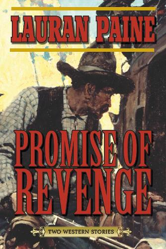 Promise of Revenge: Two Western Stories (Paperback)
