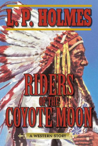 Riders of the Coyote Moon: A Western Story (Paperback)