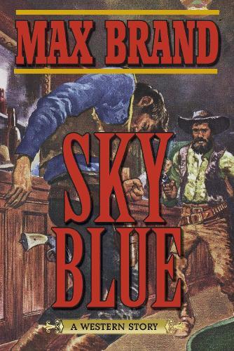 Sky Blue: A Western Story (Paperback)