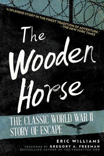 The Wooden Horse: The Classic World War II Story of Escape (Paperback)