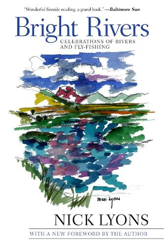 Bright Rivers: Celebrations of Rivers and Fly-fishing (Hardback)