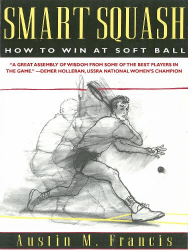 Smart Squash: How to Win at Soft Ball (Paperback)