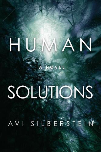 Human Solutions: A Novel (Hardback)