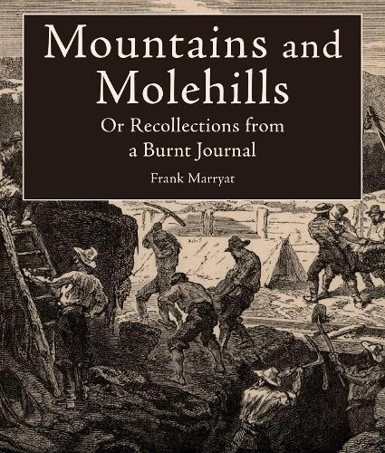 Mountains and Molehills: Or Recollections from a Burnt Journal (Paperback)