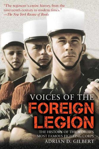 Voices of the Foreign Legion: The History of the World's Most Famous Fighting Corps (Paperback)