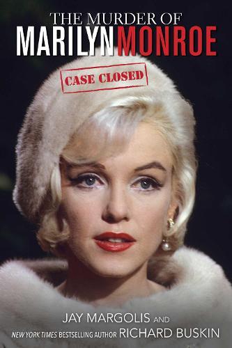 The Murder of Marilyn Monroe: Case Closed (Hardback)