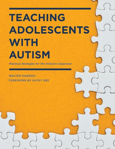 Teaching Adolescents with Autism: Practical Strategies for the Inclusive Classroom (Paperback)