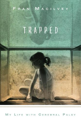 Trapped: My Life with Cerebral Palsy (Hardback)