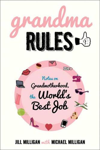 Grandma Rules: Notes on Grandmotherhood, the World's Best Job (Paperback)