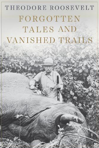 Forgotten Tales and Vanished Trails (Paperback)