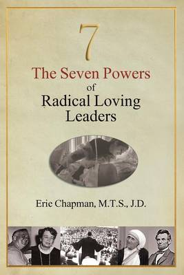 The Seven Powers of Radical Loving Leaders (Paperback)