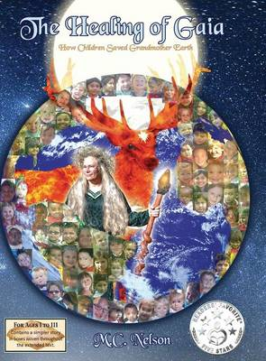 The Healing of Gaia: How Children Saved the Earth (Hardback)