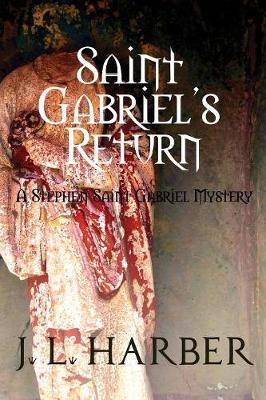 Saint Gabriel's Return - Stephen Saint Gabriel 6 (Paperback)