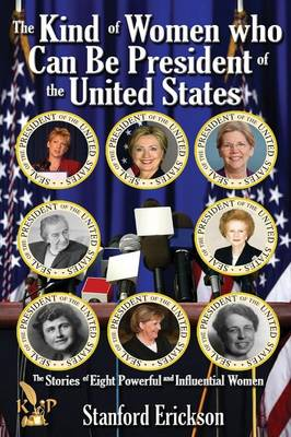 The Kind of Women Who Can Be President (Paperback)