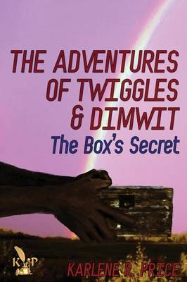The Adventures of Twiggles and Dimwit the Box's Secret (Paperback)