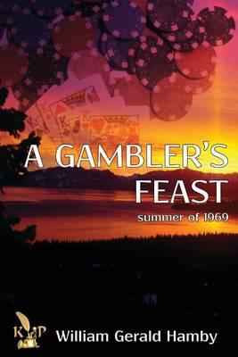 A Gambler's Feast: Summer of 1969 (Paperback)