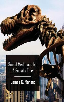 Social Media and Me: A Fossil's Tale (Hardback)
