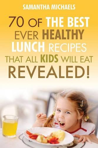 Kids Recipes Books: 70 of the Best Ever Breakfast Recipes That All Kids Will Eat.....Revealed! (Paperback)