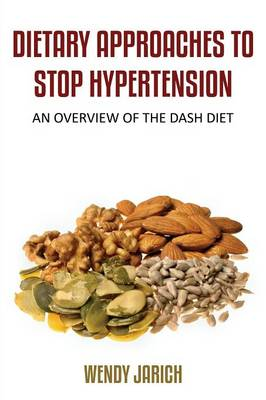 Dietary Approaches to Stop Hypertension: An Overview of the Dash Diet (Paperback)