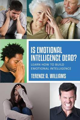 Is Emotional Intelligence Dead?: Learn How to Build Emotional Intelligence (Paperback)