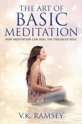 The Art of Basic Meditation (Paperback)