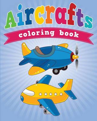 Aircrafts Coloring Book (Paperback)