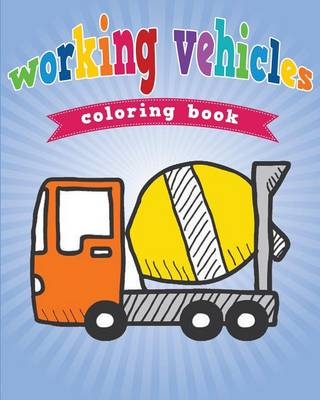 Working Vehicles Coloring Book (Paperback)