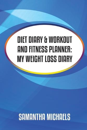 diet diary workout and fitness planner by samantha michaels