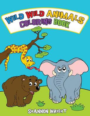 Wild Wild Animals Coloring Book (Paperback)