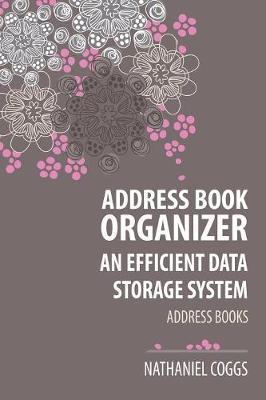 Address Book Organizer: An Efficient Data Storage System (Paperback)