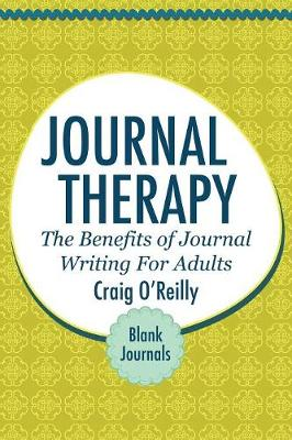 Journal Therapy: The Benefits of Journal Writing for Adults: Blank Journal (Paperback)