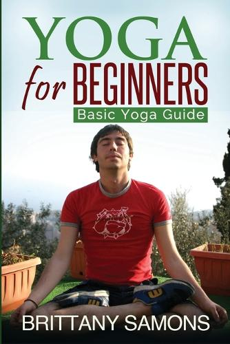 Yoga for Beginners: Basic Yoga Guide (Paperback)