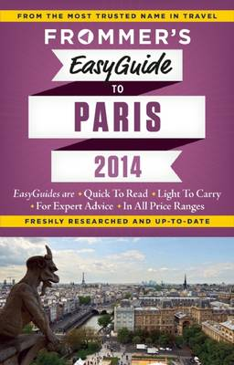Frommer's Easyguide to Paris 2014 - Easy Guides (Paperback)
