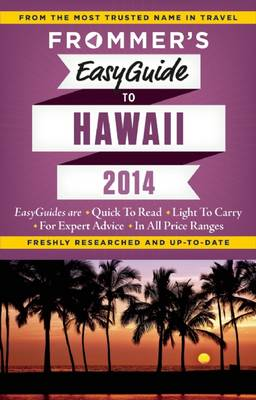 Frommer's EasyGuide to Hawaii 2014 - Easy Guides (Paperback)