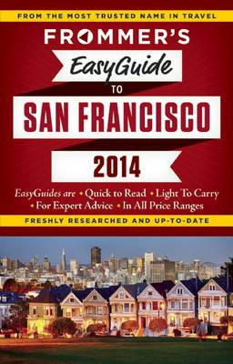 Frommer's Easyguide to San Francisco 2014 - Easy Guides (Paperback)