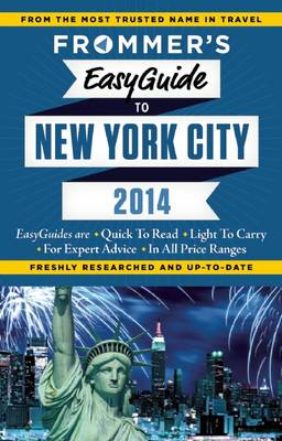 Frommer's Easyguide to New York City 2014 - Easy Guides (Paperback)