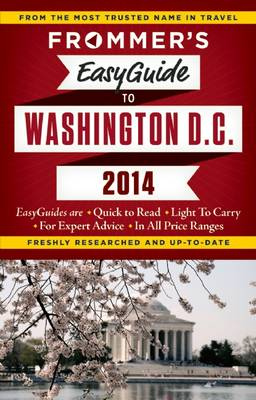 Frommer's Easyguide to Washington, D.C. 2014 - Easy Guides (Paperback)