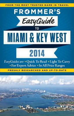 Frommer's Easyguide to Miami and Key West 2014 - Easy Guides (Paperback)