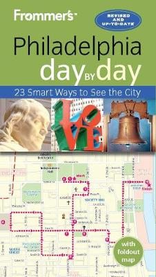 Frommer's Philadelphia day by day - Day by Day (Paperback)