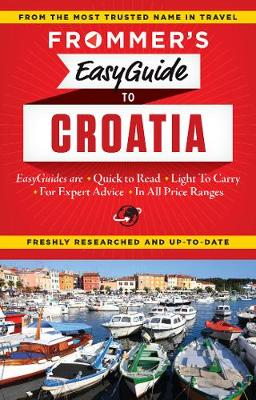 Frommer's EasyGuide to Croatia - Easy Guides (Paperback)