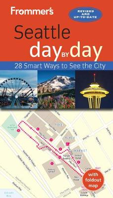 Frommer's Seattle day by day - Day-by-Day Series (Paperback)