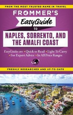 Frommer's EasyGuide to Naples, Sorrento and the Amalfi Coast (Paperback)