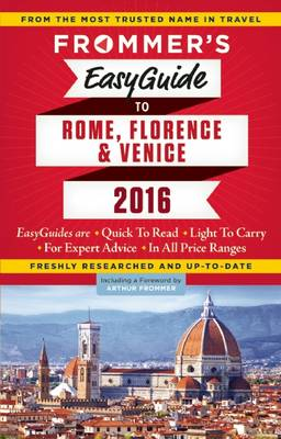 Frommer's EasyGuide to Rome, Florence and Venice 2016 (Paperback)