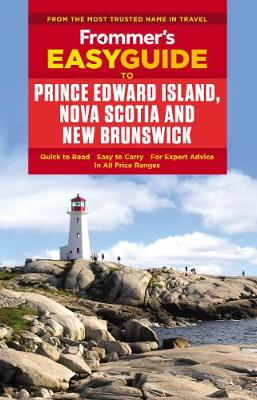 Frommer's EasyGuide to Prince Edward Island, Nova Scotia and New Brunswick (Paperback)
