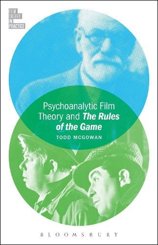 Psychoanalytic Film Theory and The Rules of the Game - Film Theory in Practice (Hardback)