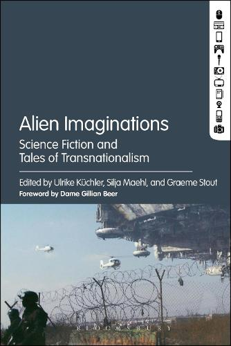 Alien Imaginations: Science Fiction and Tales of Transnationalism (Hardback)