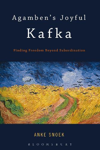 Agamben's Joyful Kafka: Finding Freedom Beyond Subordination (Paperback)
