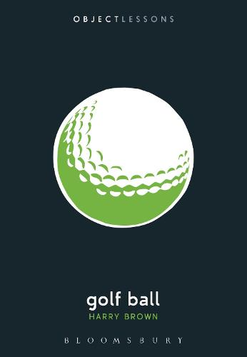 Golf Ball - Object Lessons (Paperback)