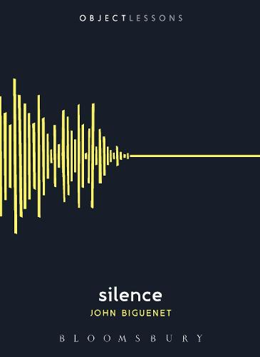 Silence - Object Lessons (Paperback)