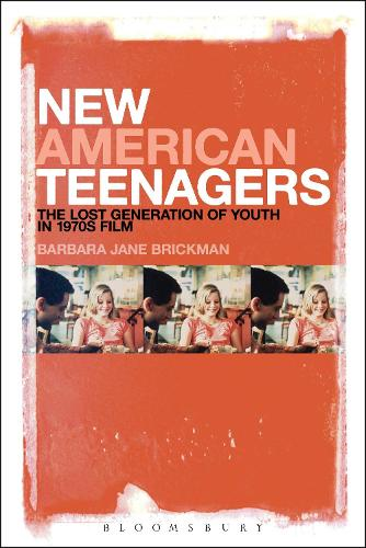 New American Teenagers: The Lost Generation of Youth in 1970s Film (Paperback)